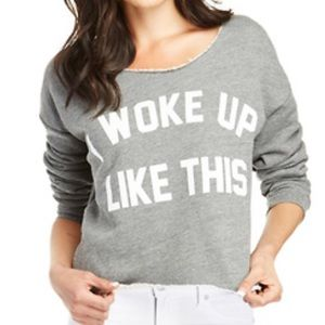 """Private Party """"I woke up like this"""" sweatshirt"""